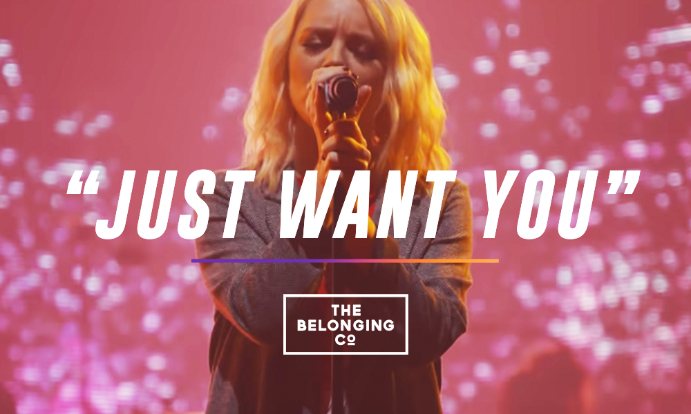"""Just Want You"" by The Belonging Co."