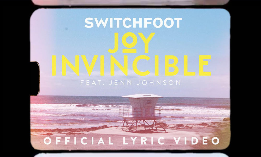 """Joy Invincible"" (ft. Jenn Johnson) by: Switchfoot"