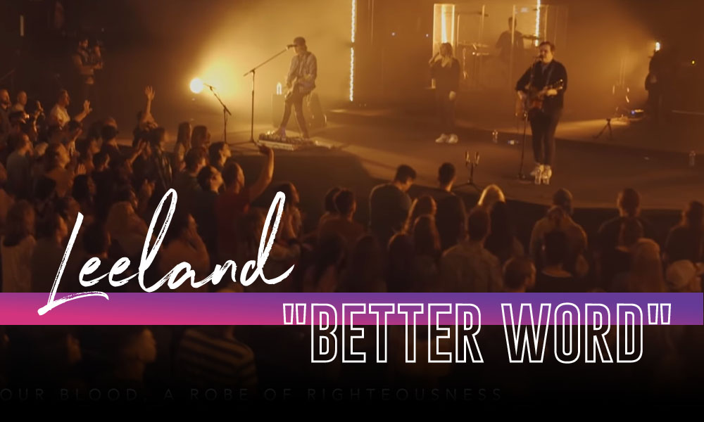 """""""Better Word"""" by Leeland"""