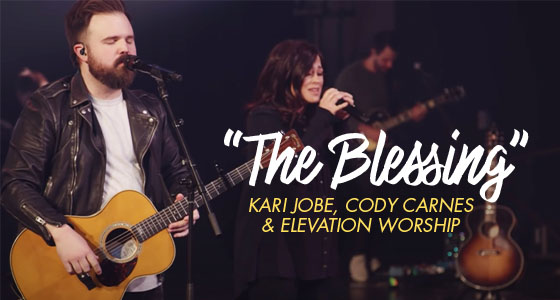 """The Blessing"" by: Elevation Worship (Feat. Kari Jobe & Cody Carnes)"