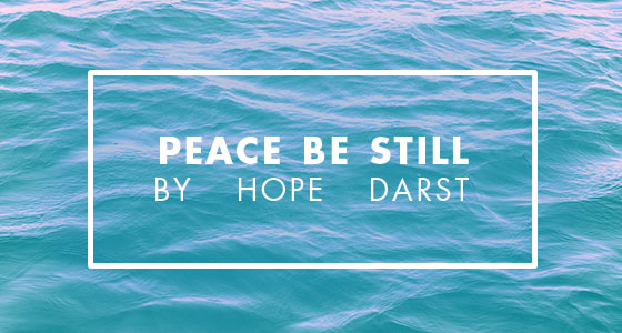 """Peace Be Still"" by: Hope Darst"