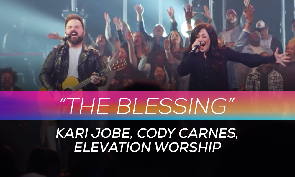 """The Blessing"" by Kari Jobe, Cody Carnes, Elevation Worship"