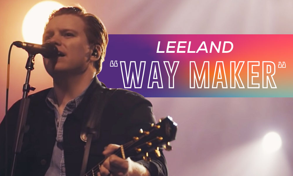 """Way Maker"" by: Leeland"