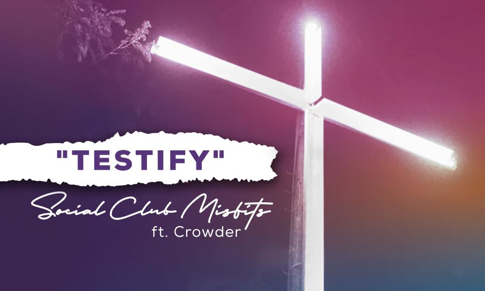 """""""Testify"""" by: Social Club Misfits"""