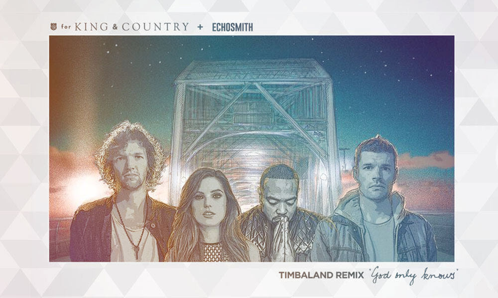 """God Only Knows (Timbaland Remix)"" by: for KING & COUNTRY & Echosmith"
