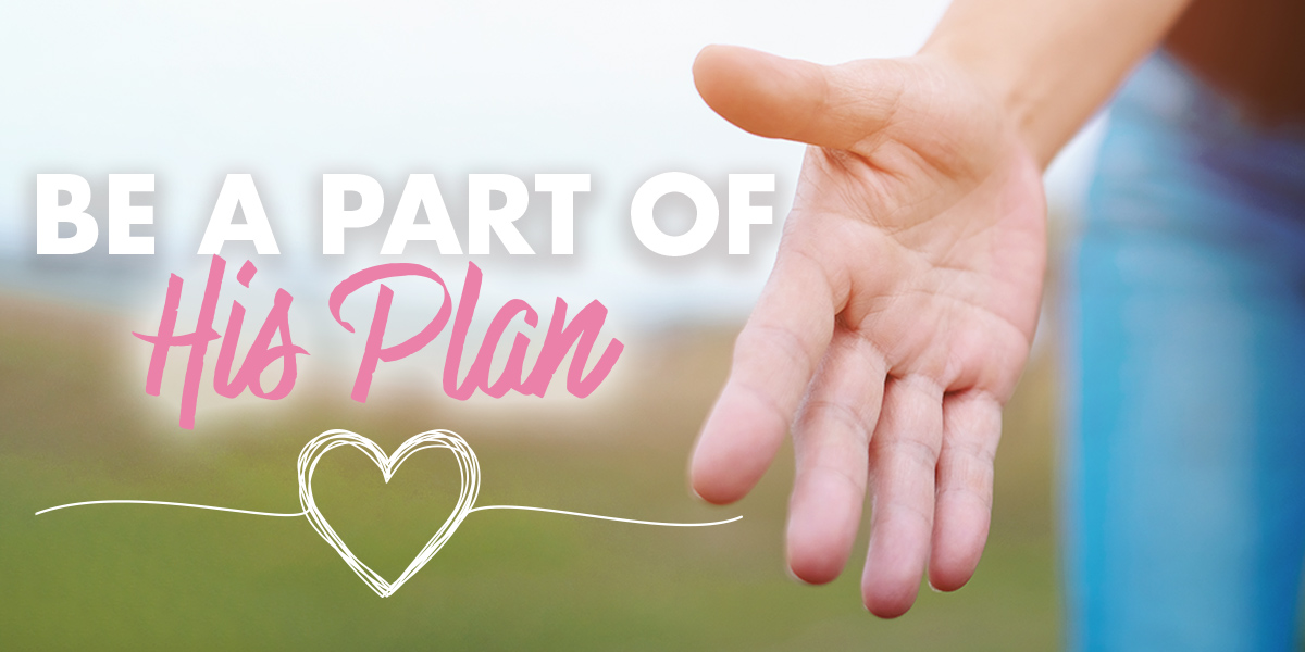 Image of hand and text: Be A Part Of His Plan