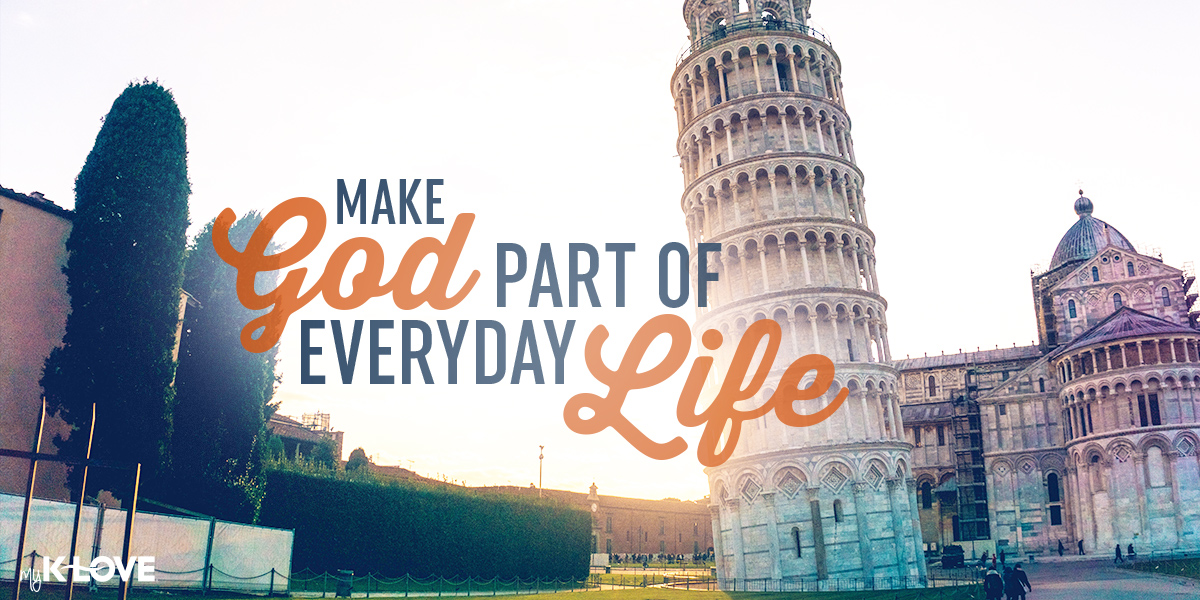 Make God Part of everyday life text