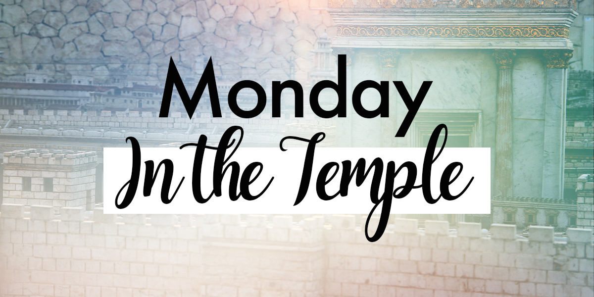 Monday In the Temple text