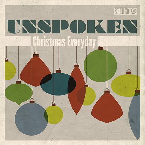 Christmas Everyday - Unspoken