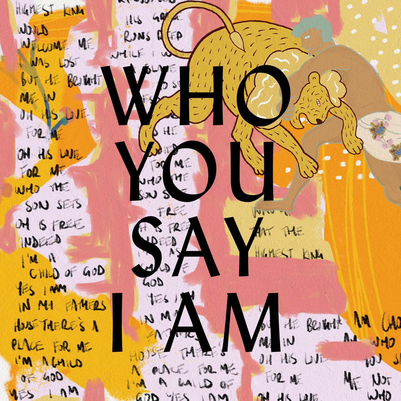 Who You Say I Am (Single)