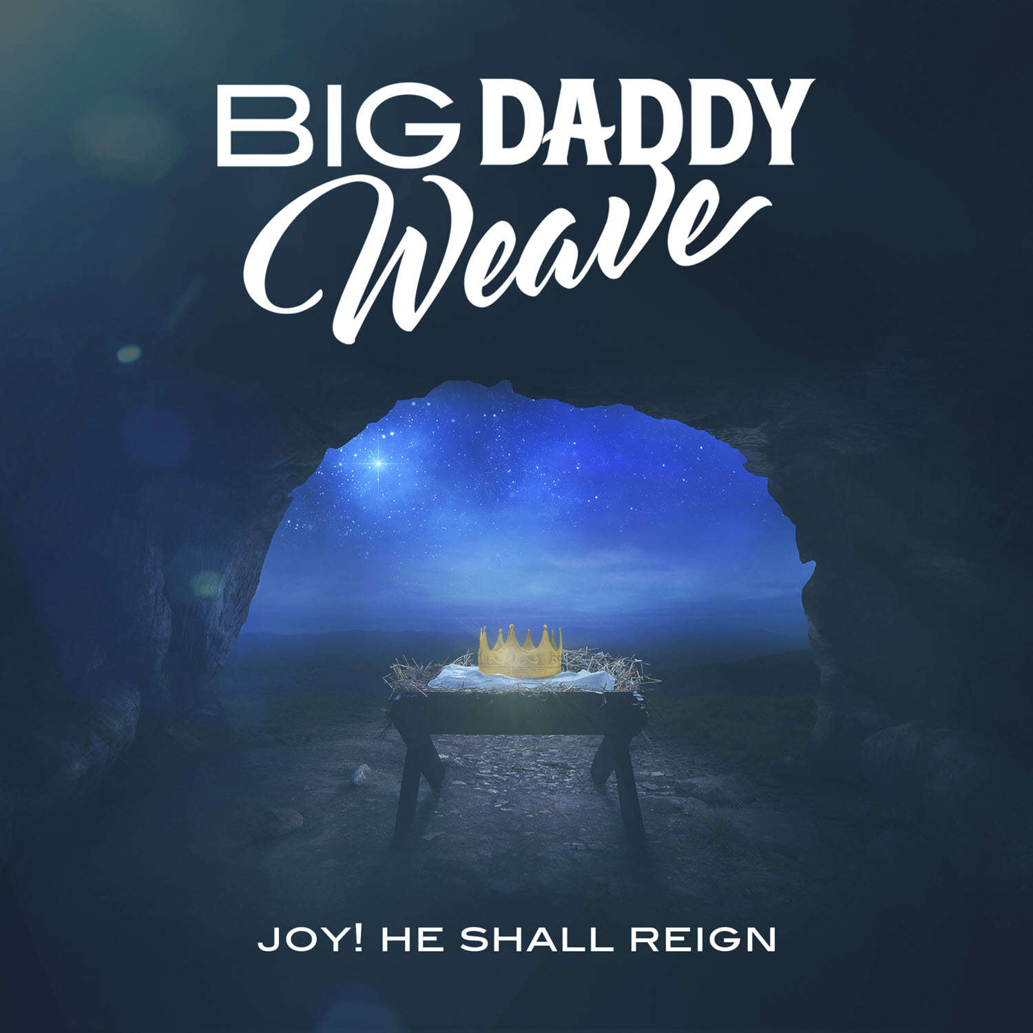 Joy He Shall Reign - Big Daddy Weave